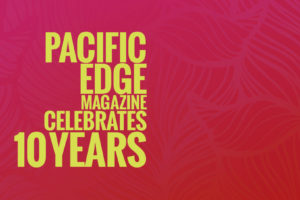 Pacific Edge Magazine Celebrates 10 Years